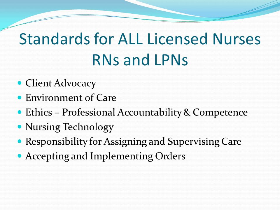 Standards for ALL Licensed Nurses RNs and LPNs