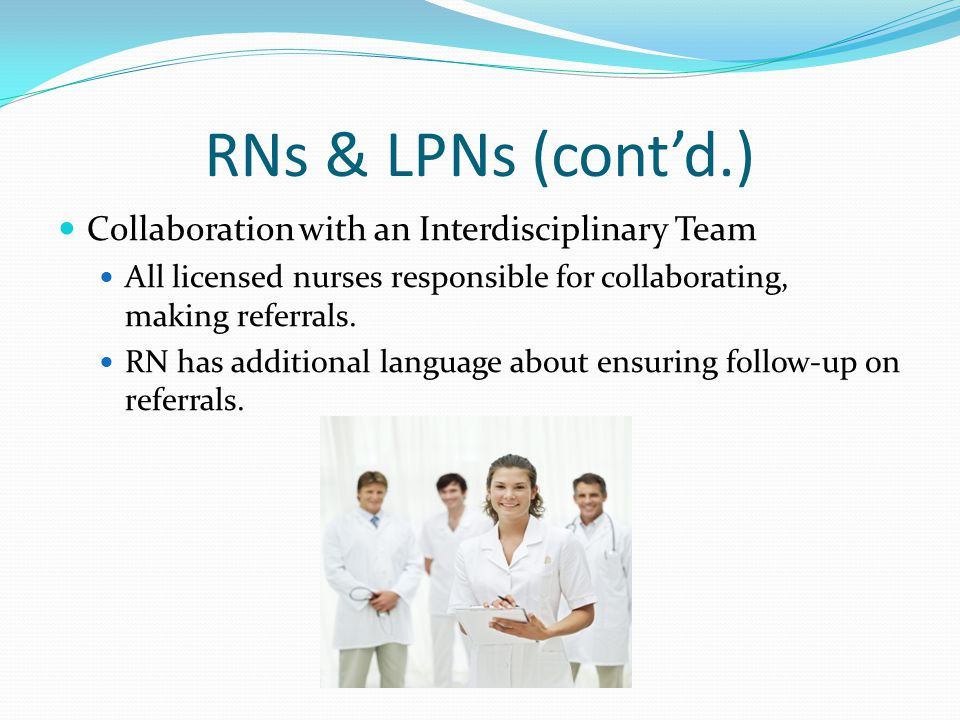 RNs & LPNs (cont'd.) Collaboration with an Interdisciplinary Team