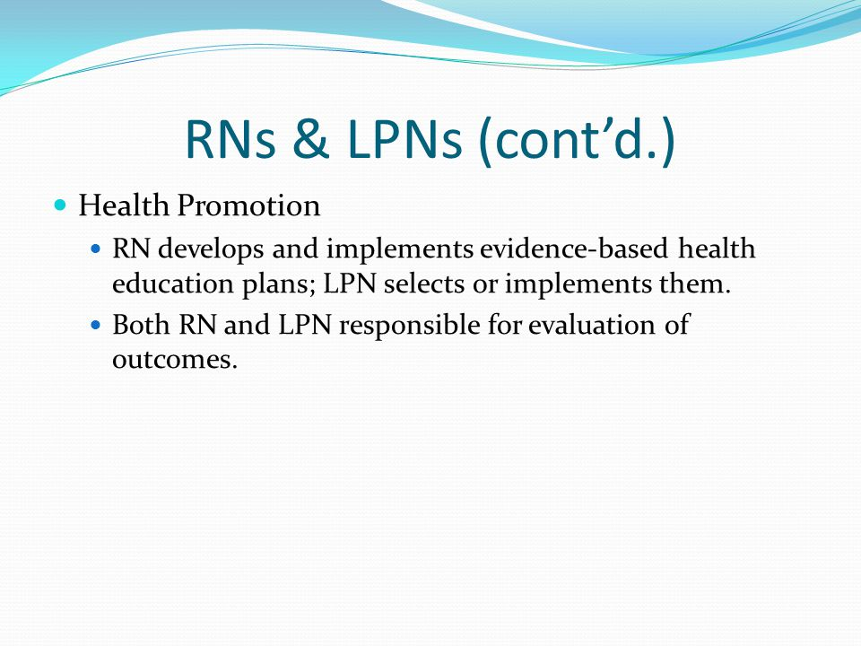 RNs & LPNs (cont'd.) Health Promotion
