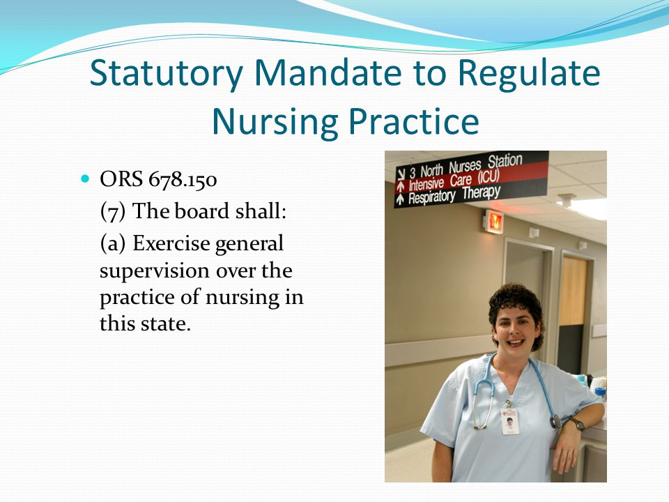 Statutory Mandate to Regulate Nursing Practice