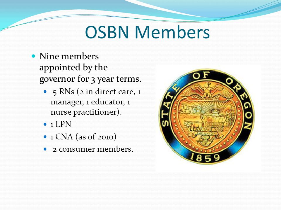OSBN Members Nine members appointed by the governor for 3 year terms.