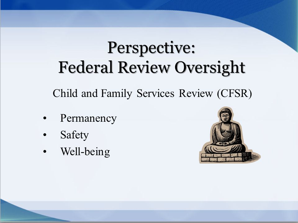 Perspective: Federal Review Oversight
