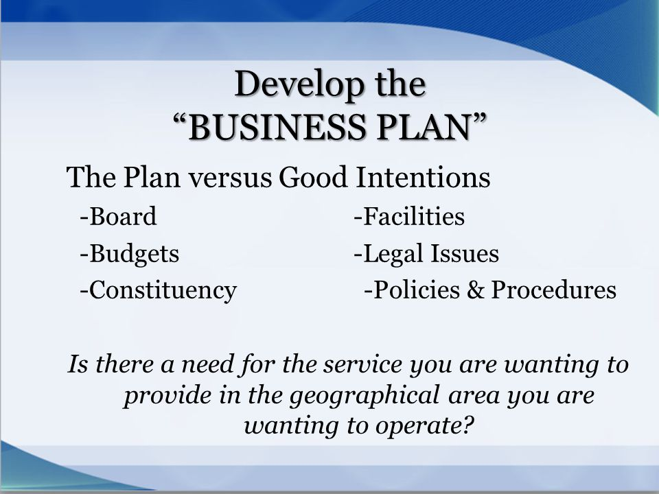 Develop the BUSINESS PLAN