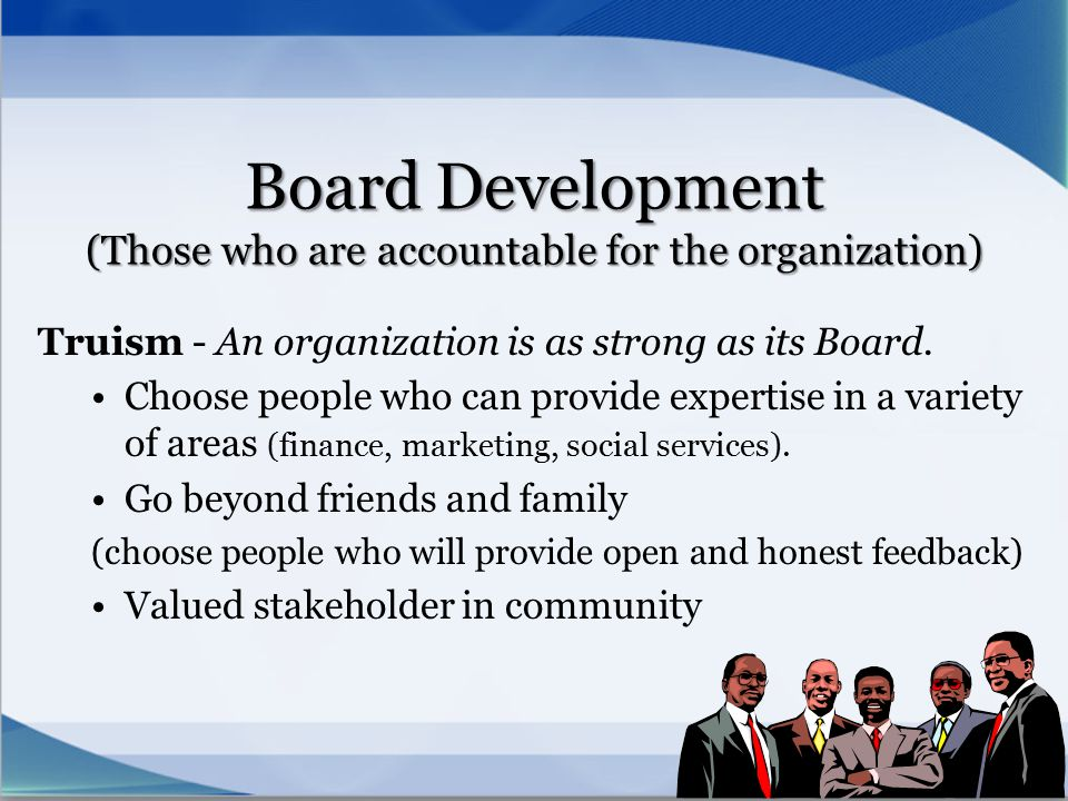 Board Development (Those who are accountable for the organization)