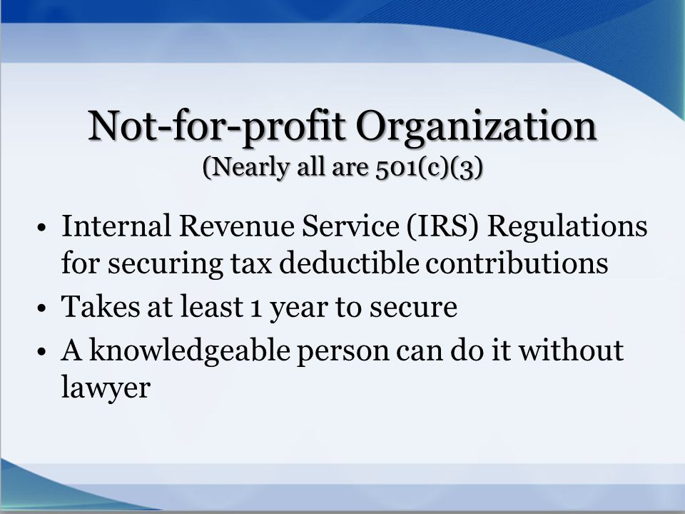 Not-for-profit Organization (Nearly all are 501(c)(3)