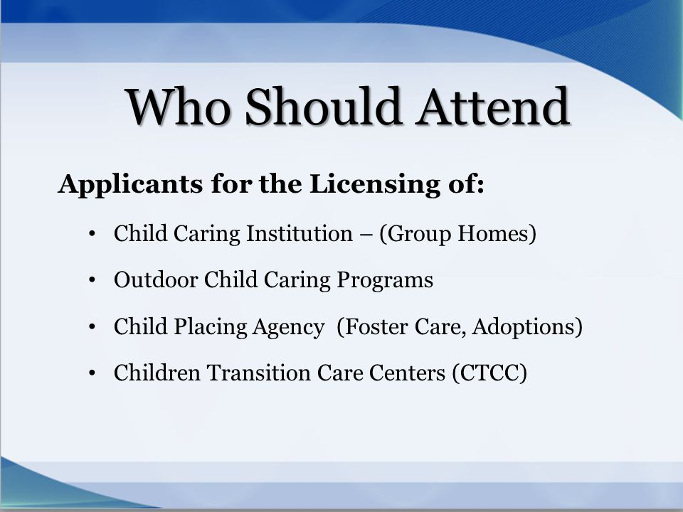 Who Should Attend Applicants for the Licensing of: