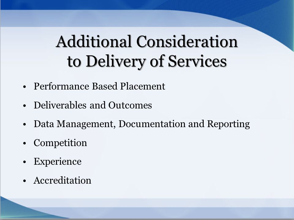 Additional Consideration to Delivery of Services