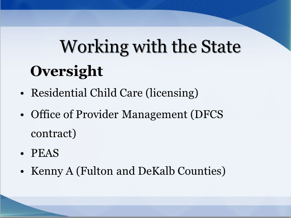 Working with the State Oversight Residential Child Care (licensing)