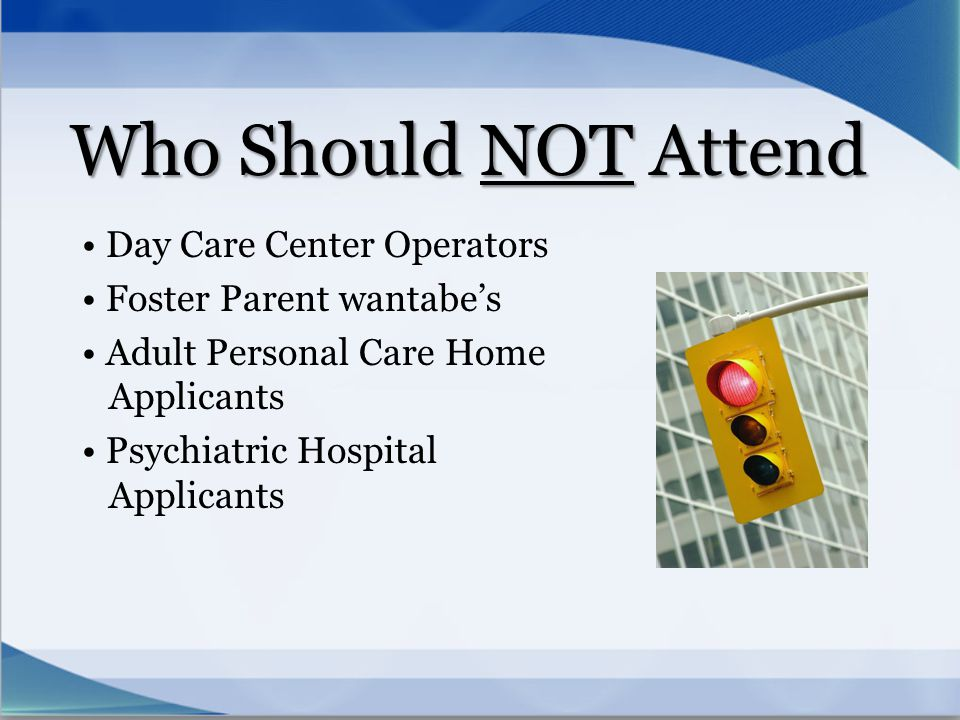 Who Should NOT Attend Day Care Center Operators