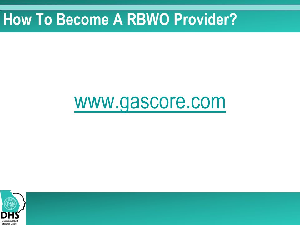 How To Become A RBWO Provider