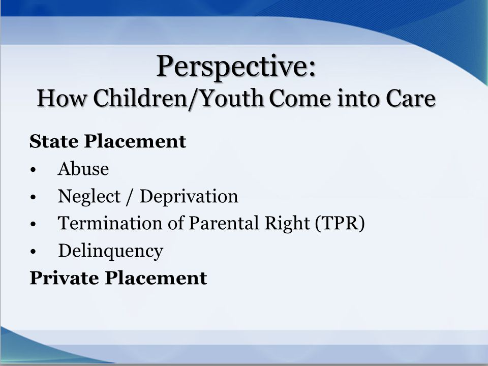 Perspective: How Children/Youth Come into Care