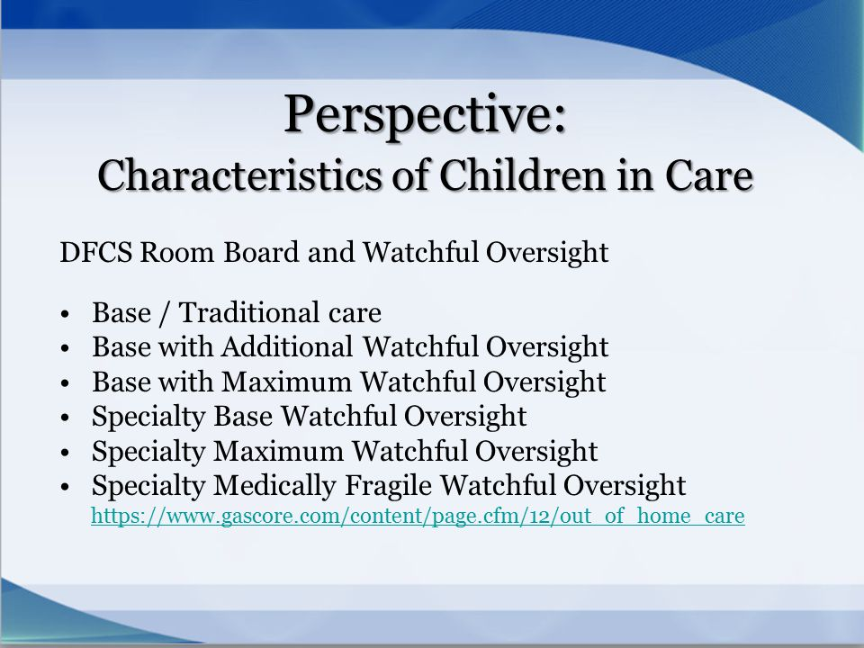 Perspective: Characteristics of Children in Care
