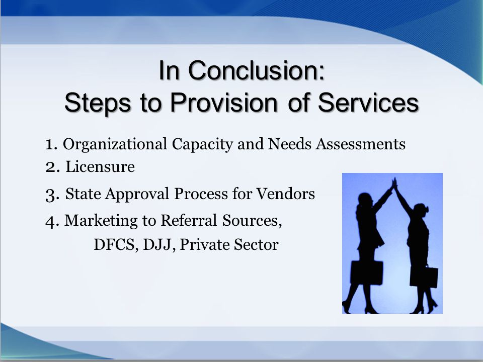 In Conclusion: Steps to Provision of Services