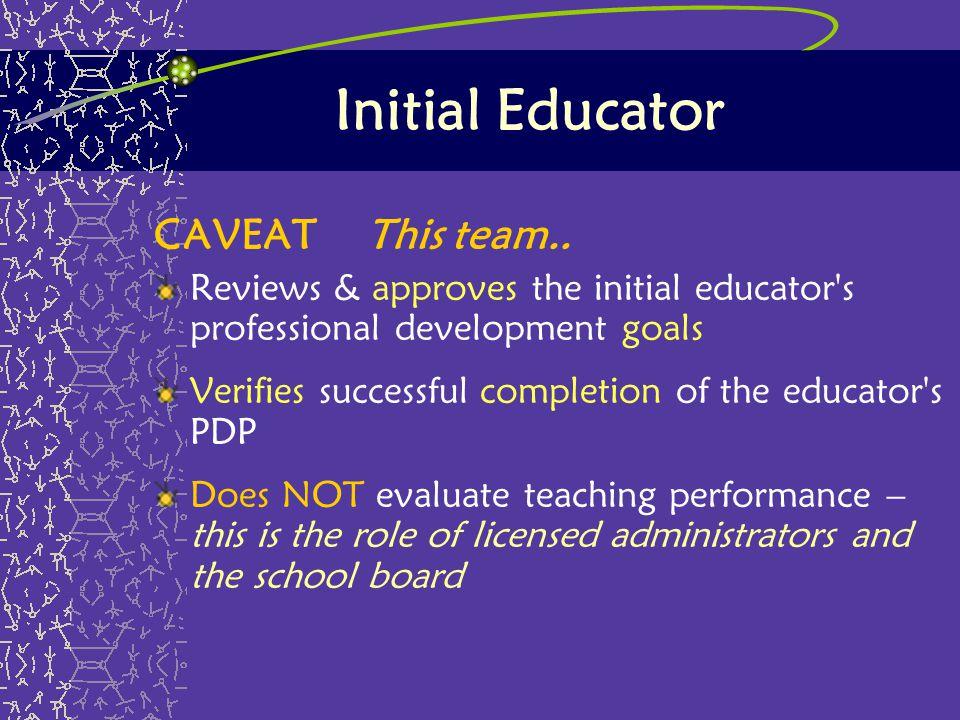 Initial Educator CAVEAT This team..