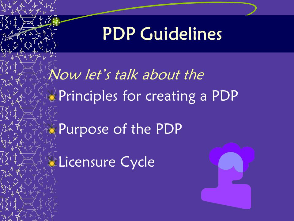 PDP Guidelines Now let's talk about the Principles for creating a PDP