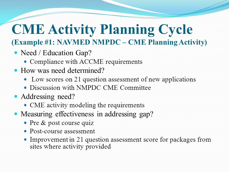CME Activity Planning Cycle (Example #1: NAVMED NMPDC – CME Planning Activity)