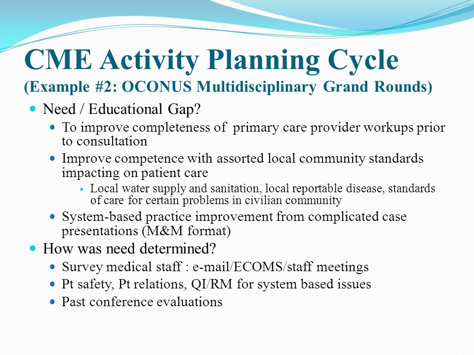 CME Activity Planning Cycle (Example #2: OCONUS Multidisciplinary Grand Rounds)