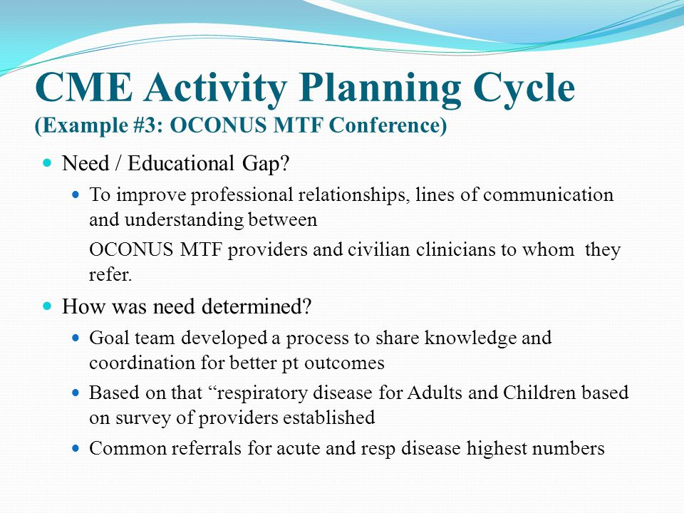 CME Activity Planning Cycle (Example #3: OCONUS MTF Conference)