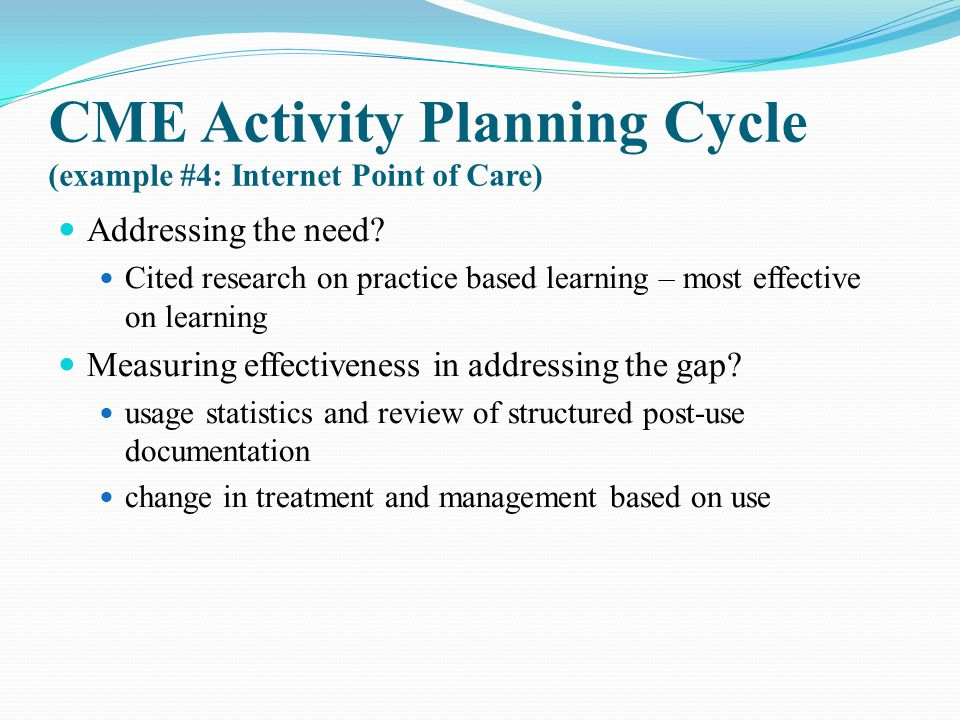 CME Activity Planning Cycle (example #4: Internet Point of Care)