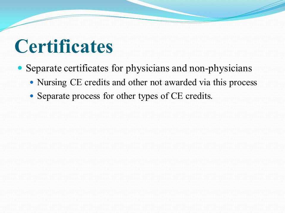 Certificates Separate certificates for physicians and non-physicians