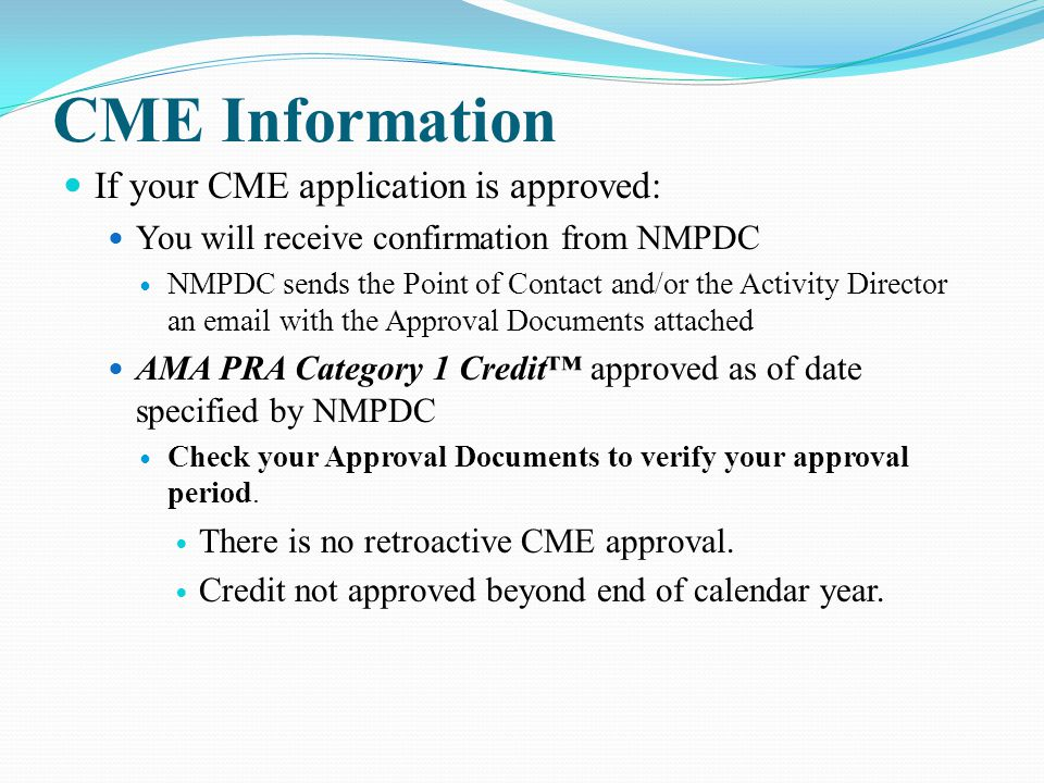 CME Information If your CME application is approved: