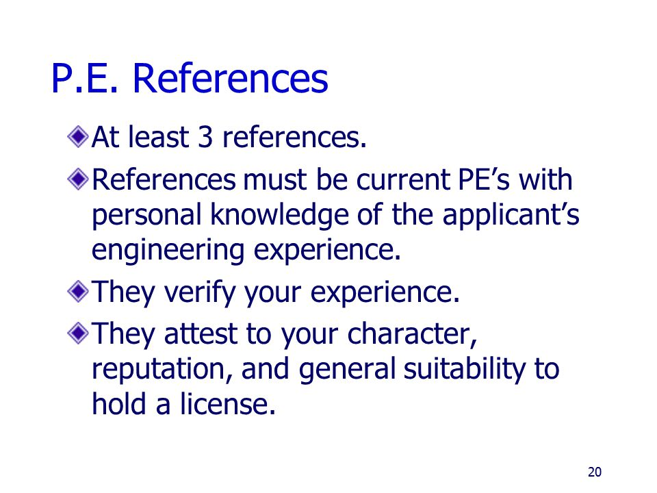 P.E. References At least 3 references.