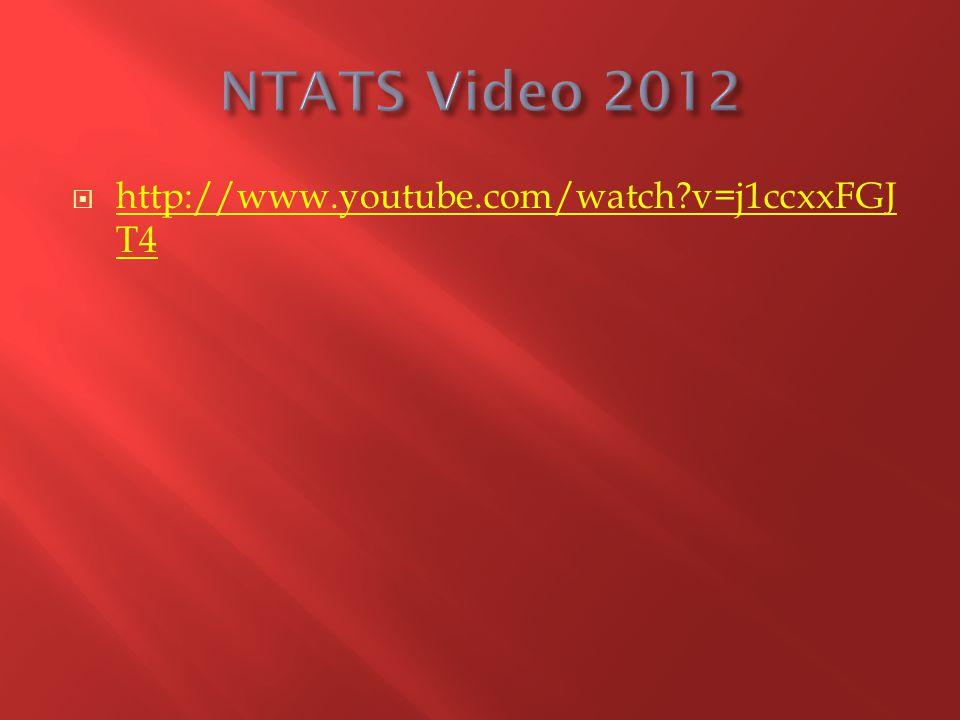 NTATS Video 2012 http://www.youtube.com/watch v=j1ccxxFGJT4