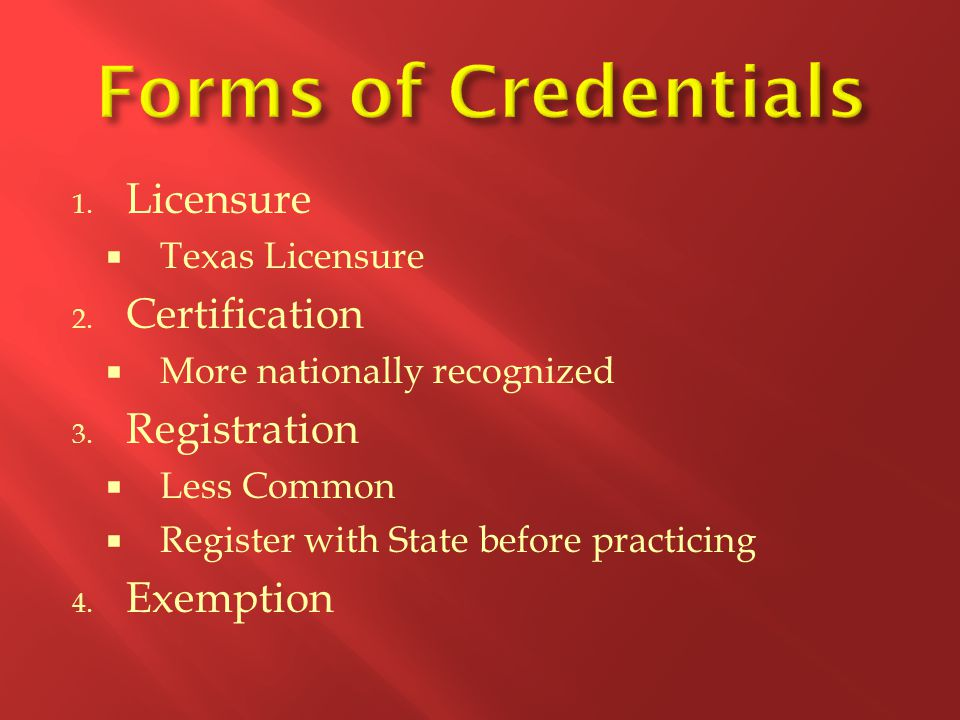 Forms of Credentials Licensure Certification Registration Exemption