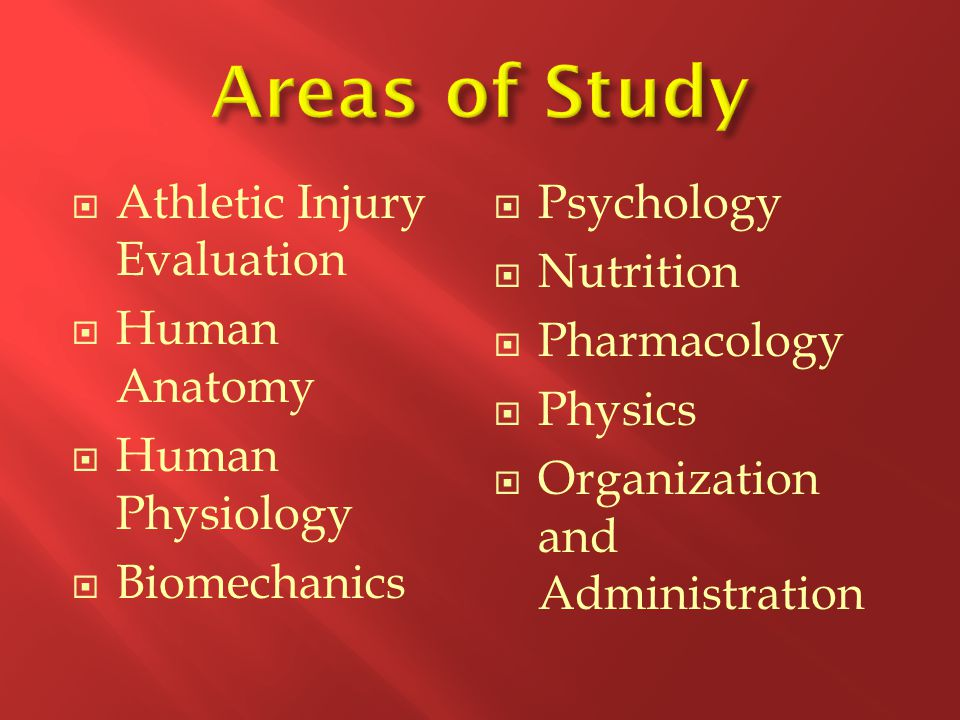 Areas of Study Athletic Injury Evaluation Psychology Nutrition