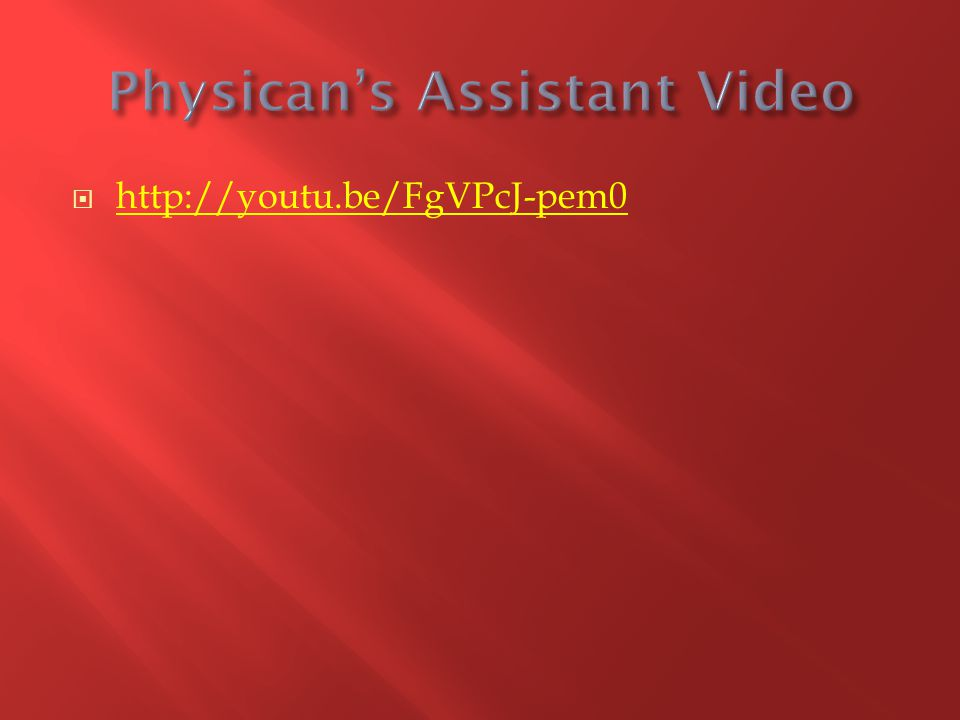 Physican's Assistant Video