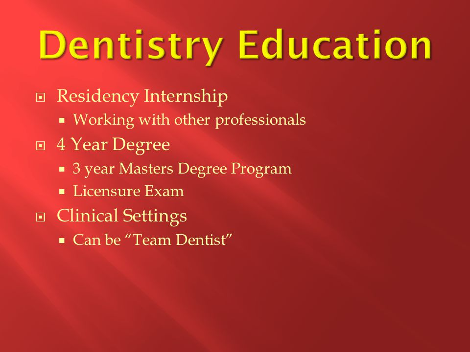 Dentistry Education Residency Internship 4 Year Degree