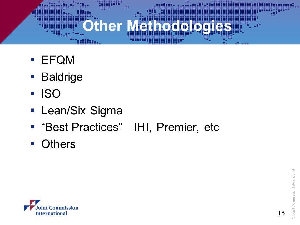 Other Methodologies EFQM Baldrige ISO Lean/Six Sigma