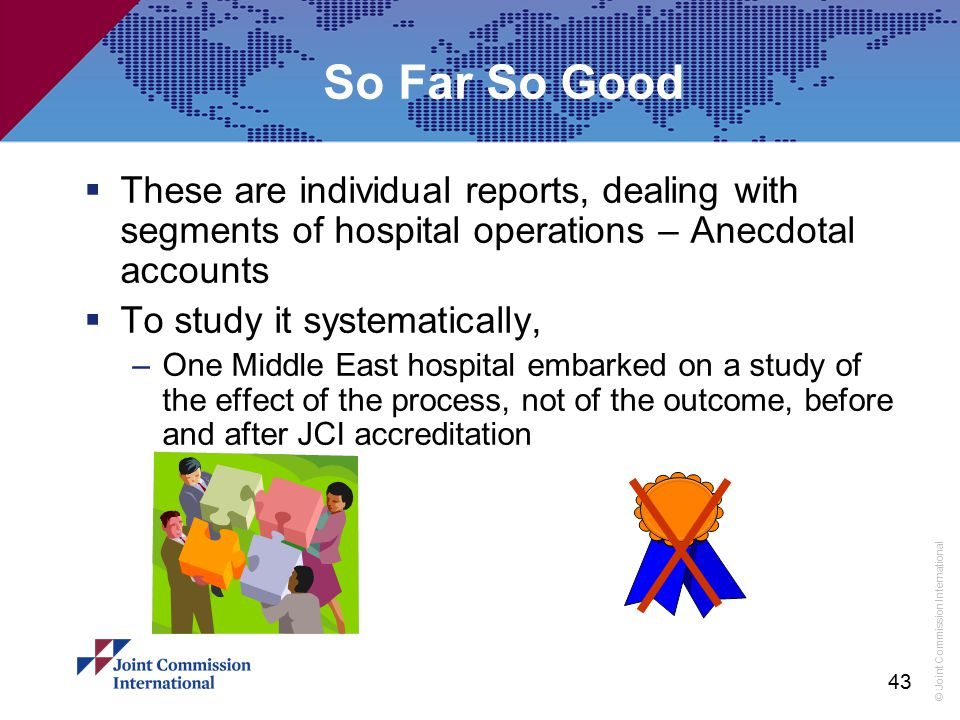 So Far So Good These are individual reports, dealing with segments of hospital operations – Anecdotal accounts.