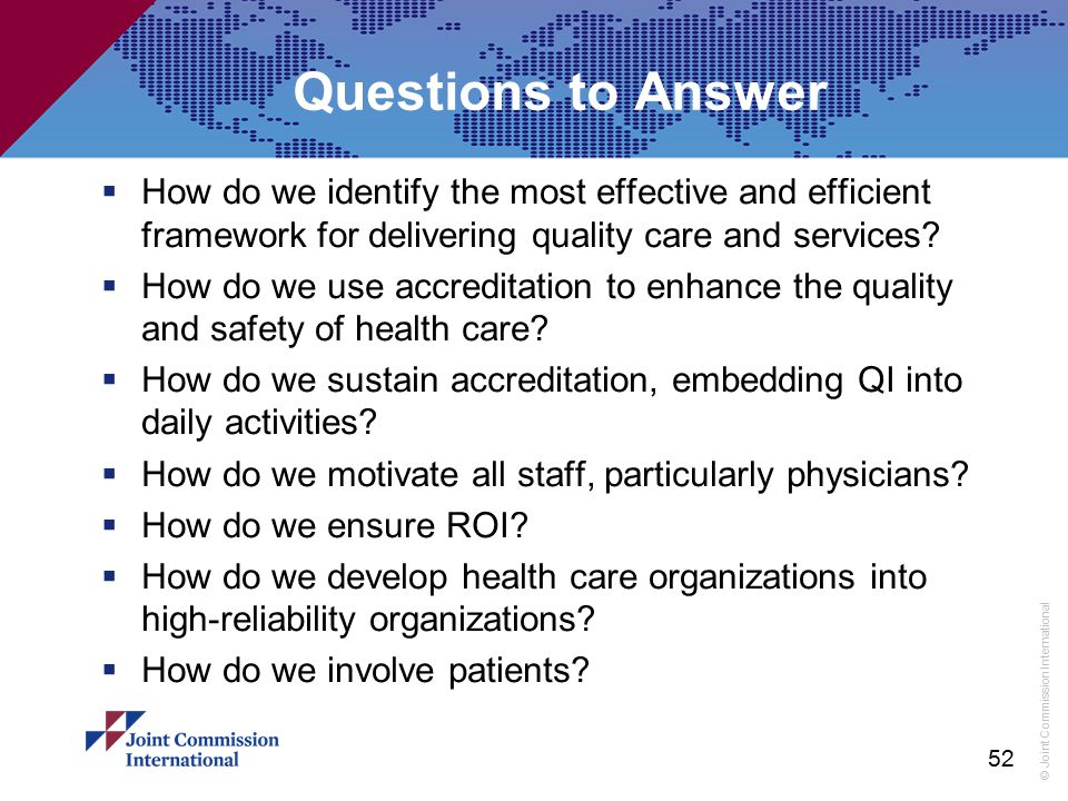 Questions to Answer How do we identify the most effective and efficient framework for delivering quality care and services