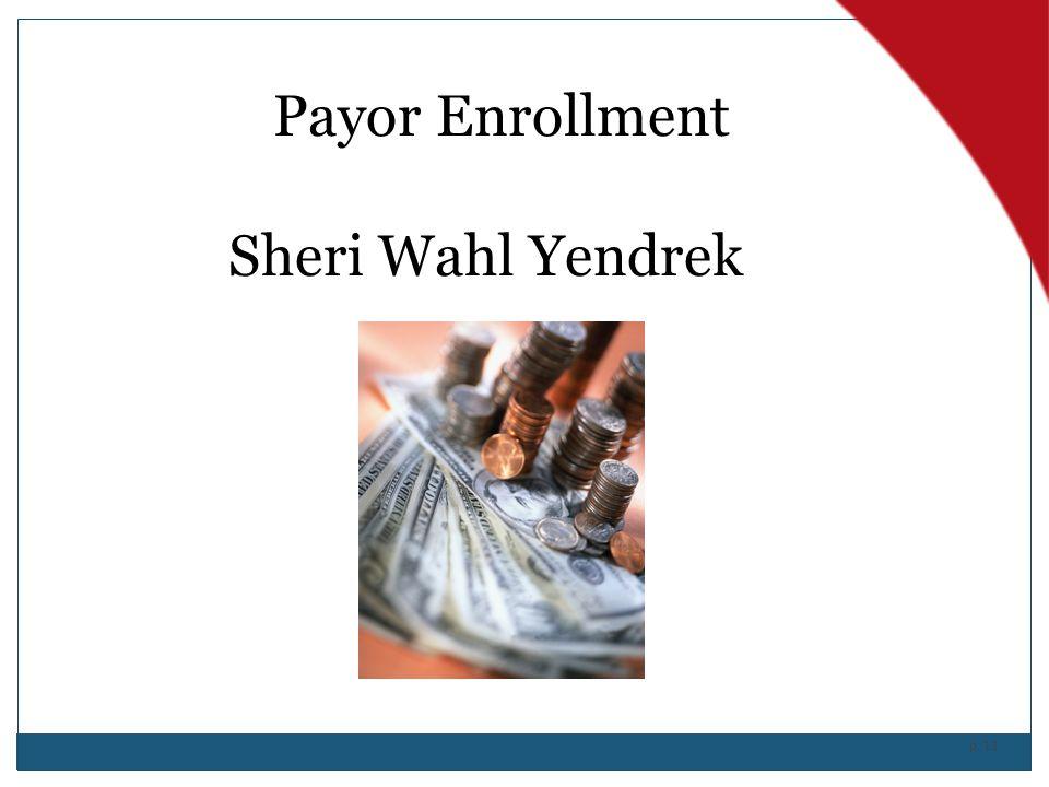Payor Enrollment Sheri Wahl Yendrek