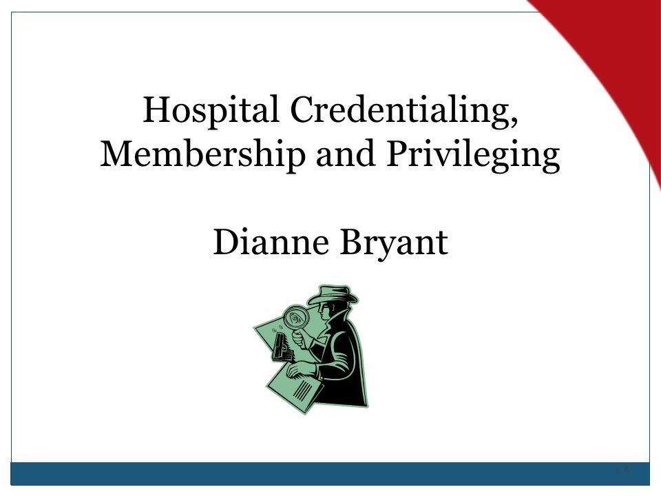 Hospital Credentialing, Membership and Privileging