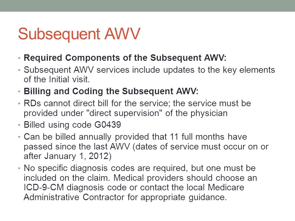 Subsequent AWV Required Components of the Subsequent AWV: