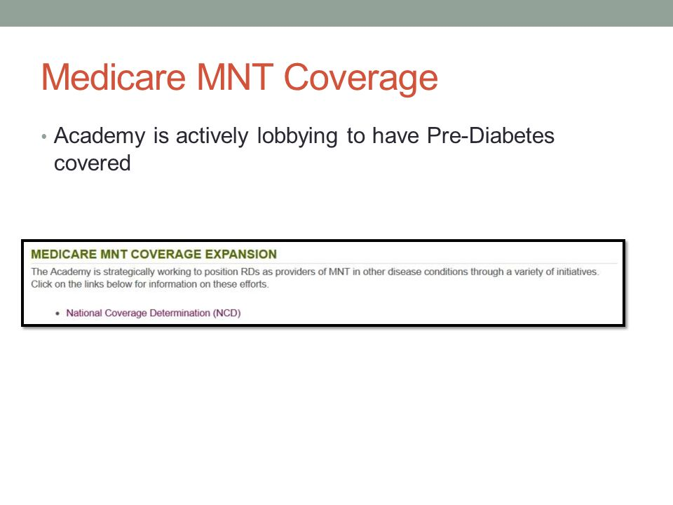 Medicare MNT Coverage Academy is actively lobbying to have Pre-Diabetes covered