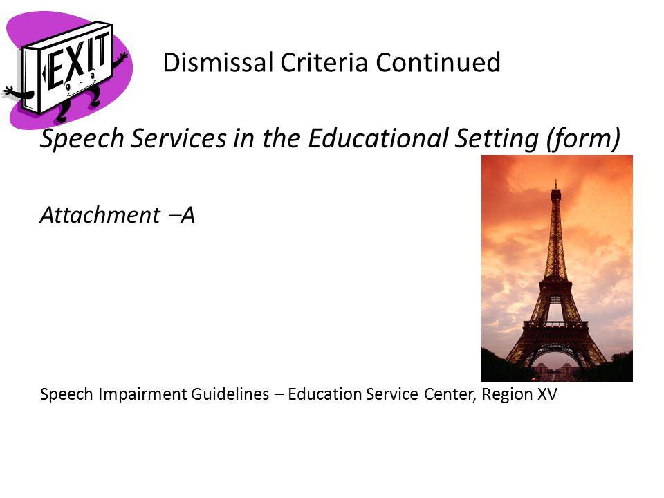 Dismissal Criteria Continued