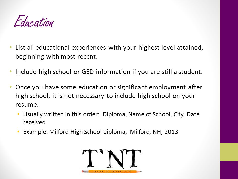 Education List all educational experiences with your highest level attained, beginning with most recent.