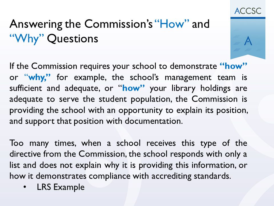 Answering the Commission's How and Why Questions