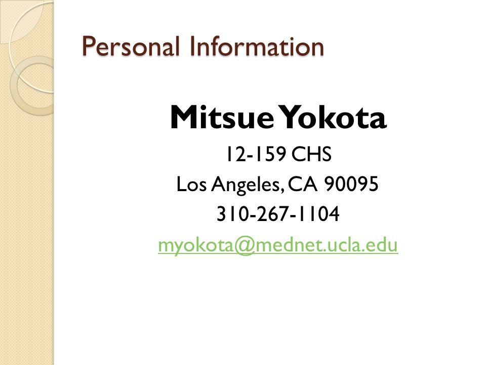 Mitsue Yokota Personal Information 12-159 CHS Los Angeles, CA 90095