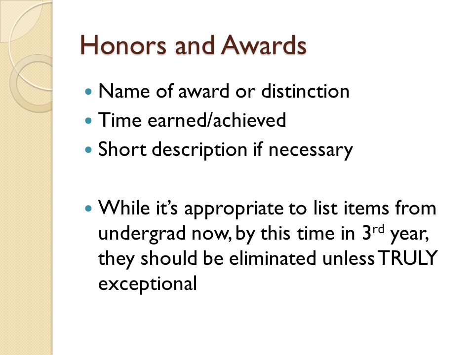 Honors and Awards Name of award or distinction Time earned/achieved