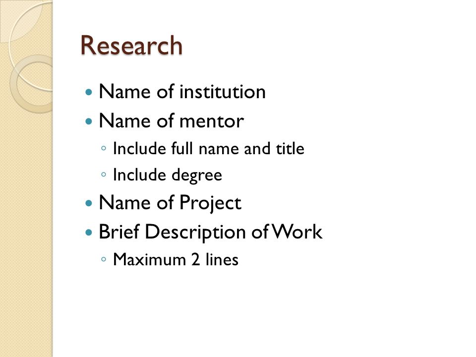 Research Name of institution Name of mentor Name of Project