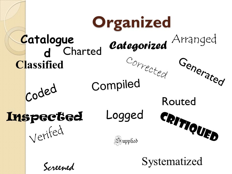 Organized Catalogued Arranged Categorized Charted Classified Corrected