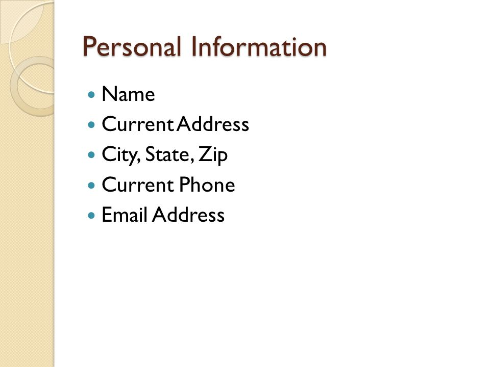 Personal Information Name Current Address City, State, Zip
