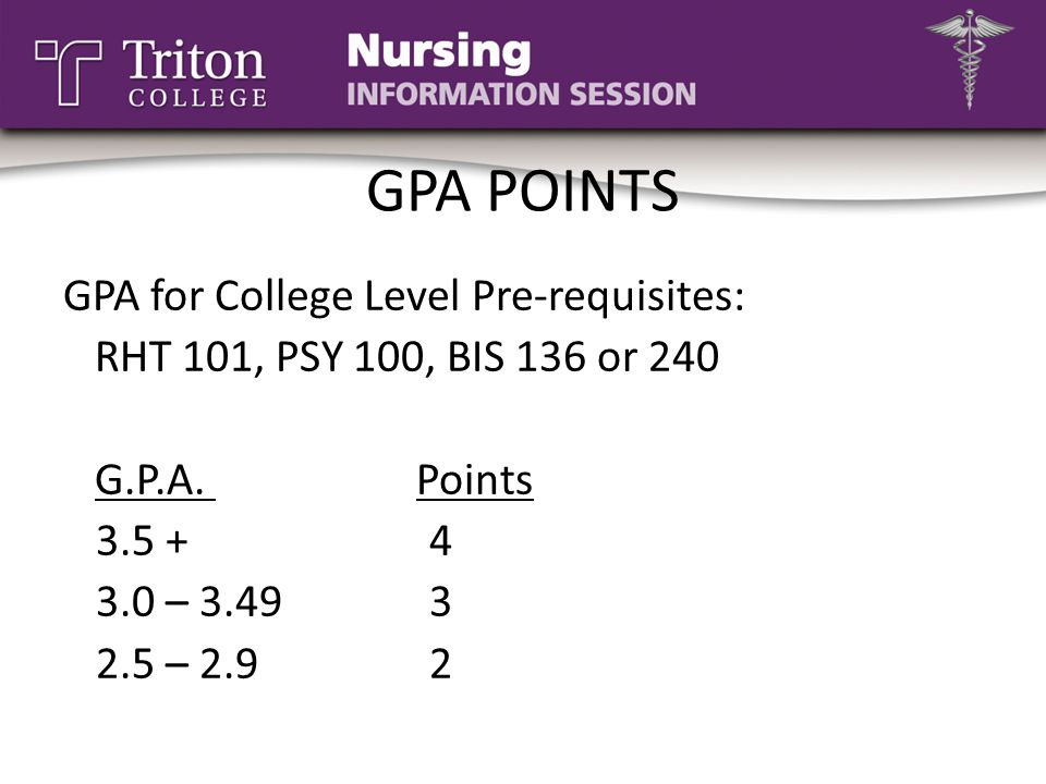 GPA POINTS GPA for College Level Pre-requisites: