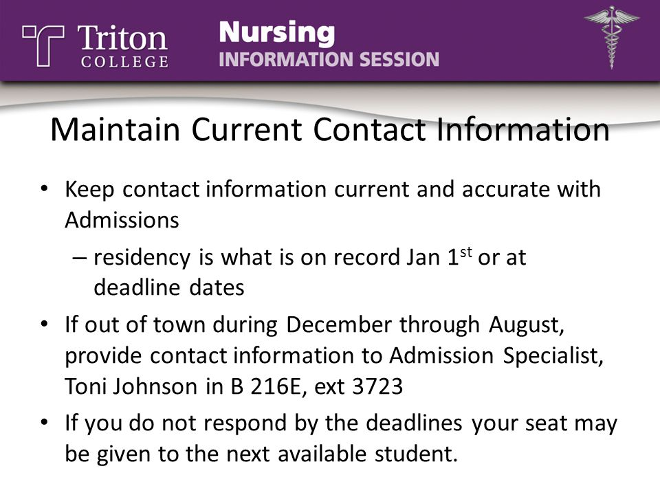 Maintain Current Contact Information Keep contact information current and accurate with Admissions.