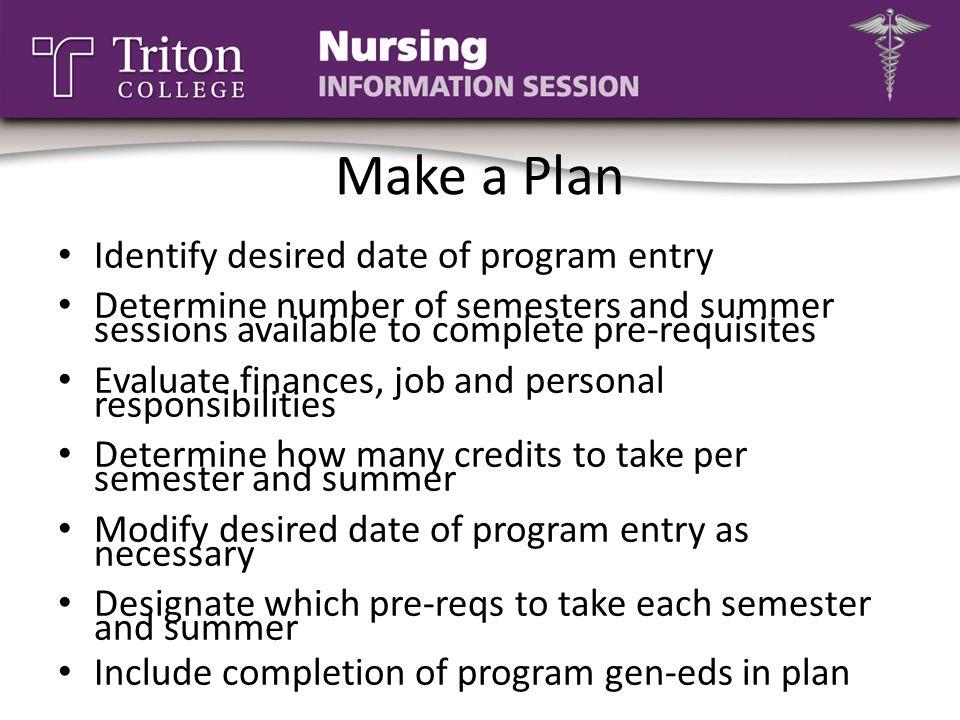 Make a Plan Identify desired date of program entry