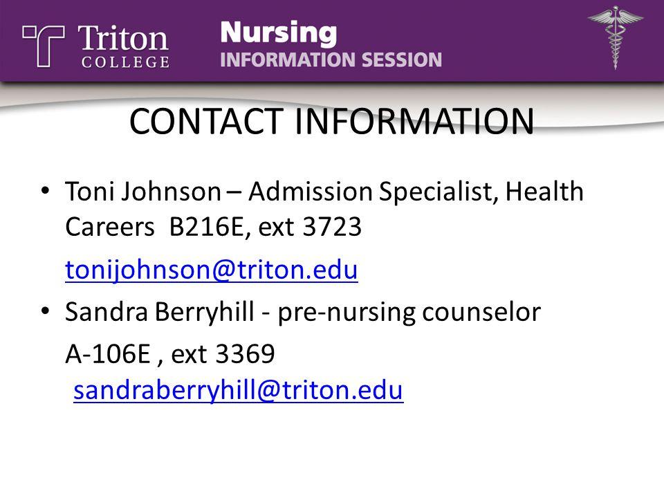 CONTACT INFORMATION Toni Johnson – Admission Specialist, Health Careers B216E, ext 3723. tonijohnson@triton.edu.